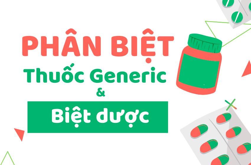 phân biệt thuốc generic và biệt dược