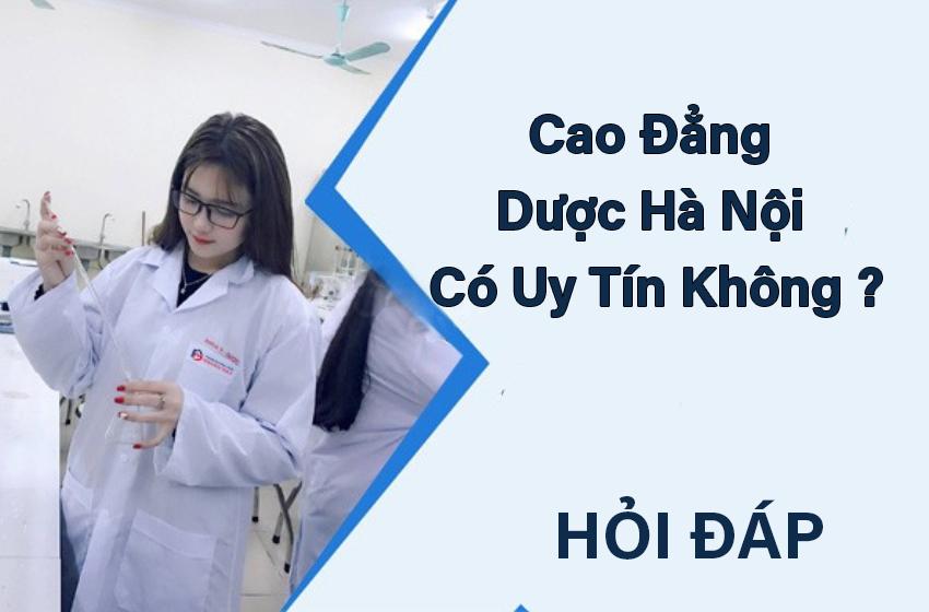 Cao đẳng Dược Hà Nội Việt Nam có uy tín không?
